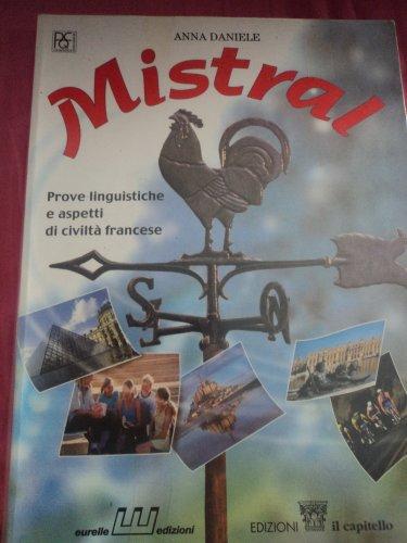 Mistral. Prove linguistiche e aspetti di civilt francese. Per la Scuola media