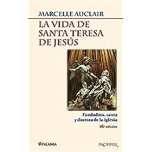 La vida de santa Teresa de Jesús / The life of Saint Teresa of Jesus: Fundadora, santa y doctora de la iglesia / Founder, Saint and Doctor of the Church