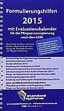 Formulierungshilfen 2015 mit Evaluationskalender für die Pflegeprozessplanung nach den AEDL