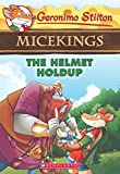 #9: The Helmet Holdup (Geronimo Stilton Micekings #6)
