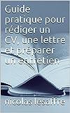 Guide pratique pour rédiger un CV, une lettre et préparer un entretien