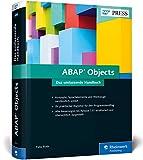 ABAP Objects: Das neue umfassende Handbuch zu Konzepten, Sprachelementen und Werkzeugen in ABAP OO (SAP PRESS)