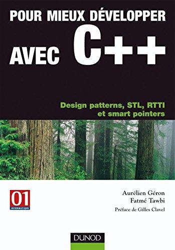 Pour mieux dvelopper avec C++ : Design patterns, STL, RTTI et smart pointers