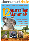 12 Australian Mammals! Kids Book About Mammals: Fun Animal Facts Photo Book for Kids with Native Wildlife Pictures (Kid's Aussie Flora and Fauna Series) (English Edition)