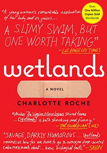Wetlands: A Novel (English Edition) eBook: Charlotte Roche ...