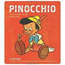 Pinocchio: The Making of the Disney Epic