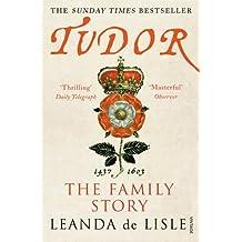 By Leanda de Lisle Tudor: The Family Story