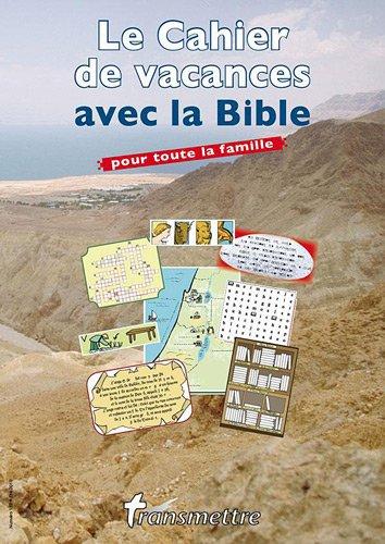 Transmettre, N° 123, Eté 2010 : Le cahier de vacances avec la Bible par Denis Sureau