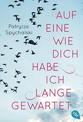Buchseite und Rezensionen zu 'Auf eine wie dich habe ich lange gewartet' von Patrycja Spychalski