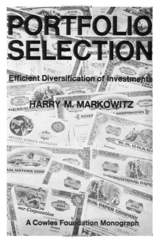 Portfolio Selection: Efficient Diversification of Investments (Cowles Foundation Monograph) por Harry M. Markowitz