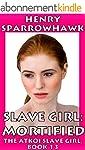 Slave Girl: Mortified (The Atkoi Slav...
