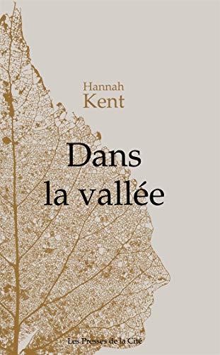 Dans la vallée par Hannah KENT