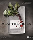Meat the Green: Recipes from the Butchery of the World?s First Vegetarian Restaurant