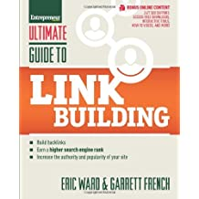 Ultimate Guide to Link Building: How to Build Backlinks, Authority and Credibility for Your Website, and Increase Click Traffic and Search Ranking (Ultimate Series) by Eric Ward (2013-03-01)