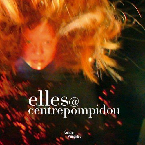 elles@centrepompidou : Artistes femmes dans la collection du Musée national d'art moderne-Centre de création industrielle, édition bilingue français-anglais