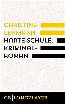 Harte Schule. Kriminalroman: Der vierte Fall für Lisa Nerz (Ariadne Krimi)