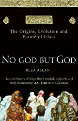 No God But God: The Origins, Evolution and Future of Islam by Reza Aslan (2006-03-02)