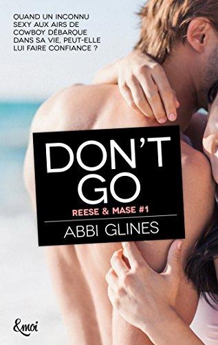 Don't go (Reese et Mase t. 1) par [Glines, Abbi]