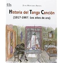Historia del Tango Canción (1917-1967. Los años de oro) (Humanidades)