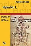 Heinrich I.: Begründer der ottonischen Herrschaft (Gestalten des Mittelalters und der Renaissance)