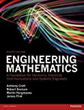Engineering Mathematics 4th edn: A Foundation for Electronic, Electrical, Communications and Systems Engineers (4th Edition) 4th edition by Croft, Anthony, Davison, Robert, Hargreaves, Martin, Flint, (2012) Paperback