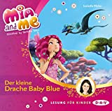 Mia and me - Teil 5: Der kleine Drache Baby Blue (1 CD) (Mia and me / Lesungen mit Musik)