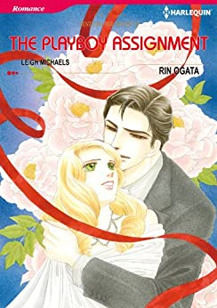 The Playboy Assignment (Harlequin comics) von [Michaels, Leigh]