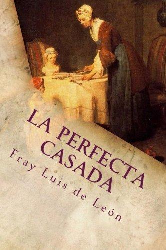 La perfecta casada por Fray Luis de León