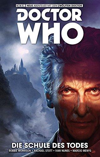 Doctor Who - Der zwölfte Doctor: Bd. 4: Die Schule des Todes