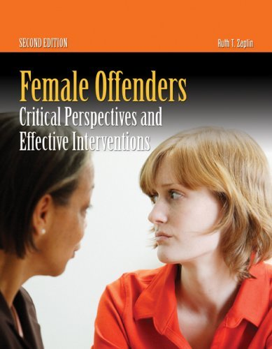 Female Offenders: Critical Perspectives And Effective Interventions by Ruth T. Zaplin (2007-11-13)