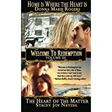 Welcome to Redemption Volume III: Home Is Where the Heart Is, The Heart of the Matter: Volume 3 by Stacey Joy Netzel (2012-09-29)