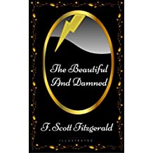 The Beautiful and Damned: By F. Scott Fitzgerald - Illustrated (English Edition)