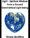 Light-Spiritual Wisdom from a Sacred Geometrical Light Being