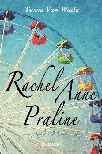 Rachel Anne Praline by Tessa Van Wade (2015-09-23) (Van Praline)
