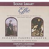Effie: The Passionate Lives of Effie Gray, John Rushkin, and John Everett Millais