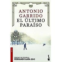 El último paraíso (Novela y Relatos)