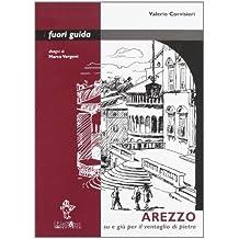 Arezzo. Su e giù per il ventaglio di pietra b8b12613ed8