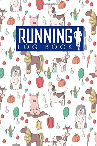 Running Log Book: Runners Log Book, Running Log Journal, Training Logs For Runners, Track Distance, Time, Speed, Weather, Calories & Heart Rate: Volume 64 (Running Log Books)