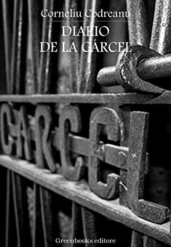 Diario de la cárcel por Corneliu Zelea Codreanu