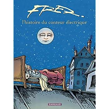 Fred : L' Histoire du conteur électrique