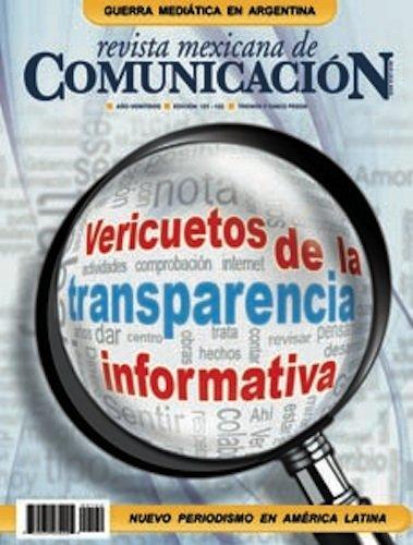 Revista Mexicana de Comunicación #121-122 - Vericuetos de la transparencia informativa por Omar Raúl Martínez