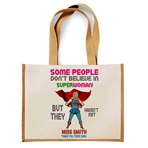 Charo Gifts Einkaufstasche aus Jutestoff, personalisierbar, Motiv Lehrer Some people don't believe in superwoman But they didn't met lustig