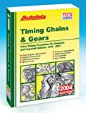 Autodata Timing Chains & Gears Manual: Valve Timing Procedures for Domestic and Imported Vehicles 1992-03 : 2004