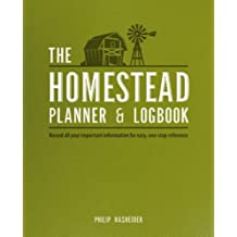 The Homestead Planner & Logbook: Record All Your Important Information for Easy, One-Stop Reference