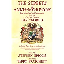 The Streets Of Ankh-Morpork: Being a Concife and Possibly Even Accurate Mapp of the Great City of the Discworld : Including Unfeen University and Environs! ...