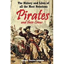 The History and Lives of all the Most Notorious Pirates and their Crews