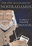 [(The Lost Quatrains of Nostradamus)] [By (author) Sirianus] published on (February, 2008)