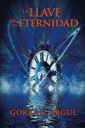 La llave de la eternidad: Thriller ficticio sobre las investigaciones de Nikola Tesla: Volume 1 (Saga El viajero)