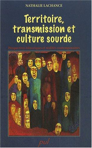 Territoire, transmission et culture sourde : Perspectives historiques et réalités contemporaines