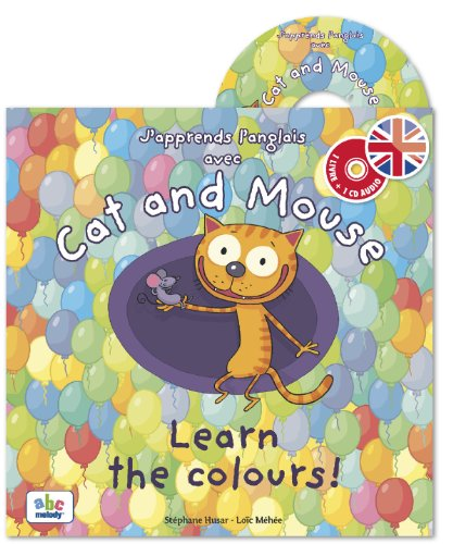 J'apprends l'anglais avec Cat and Mouse : learn the colours ! |